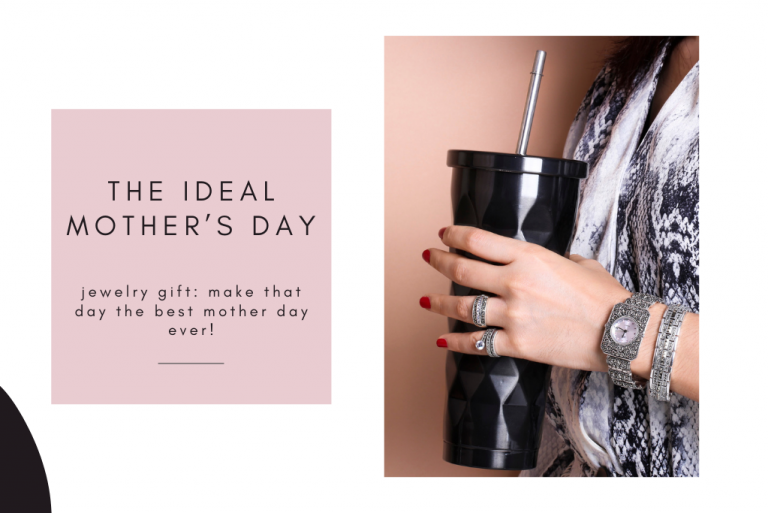 The ideal mother's day jewelry gift: make that day the best mother day ever!
