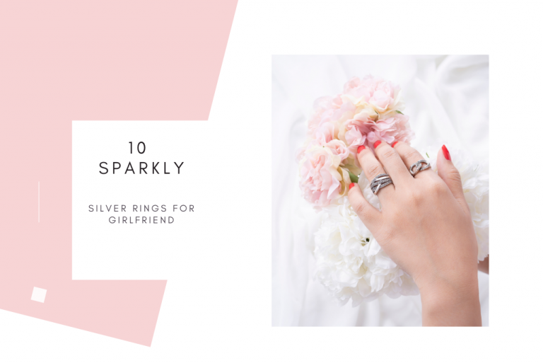 10 SPARKLY SILVER RINGS FOR GIRLFRIEND